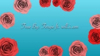 50 First Dates-True Fergie ft. will.i.am (audio)