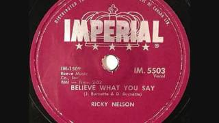 RICKY NELSON  Believe What You Say  78  1958