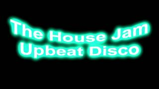 The House Jam Upbeat Disco