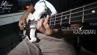 Kasabian - Club Foot (Bass Cover)