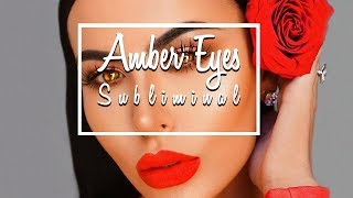 Get Mesmerizing Amber Eyes | |✿ Subliminal ✿