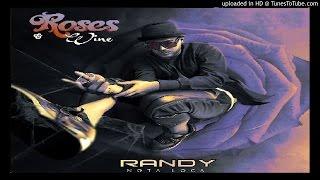 07. Randy Nota Loca Ft. De La Ghetto - Camara Lenta | Roses & Wine (2015)