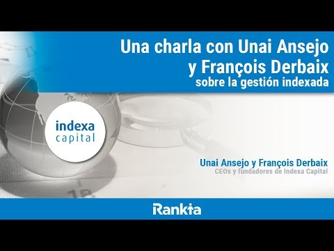 Unai y François nos hablarán de Indexa Capital, el primer gestor automatizado en España.
