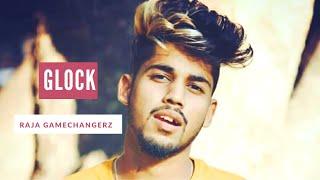 Glock (Full Video) Raja Game Changerz | Latest Punjabi song 2018