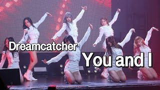드림캐쳐(Dreamcatcher) - YOU AND I @ Dreamcatcher 2nd mini '악몽·Escape the ERA' Showcase (feat. MC딩동)