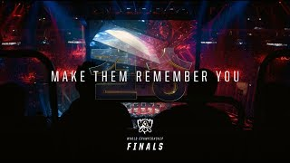 Make Them Remember You | Worlds 2018 Finals - League of Legends
