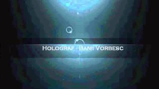 Holograf-Banii vorbesc