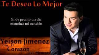 Te Deseo Lo Mejor - Yeison Jimenez - Letra - Javi Meneses...
