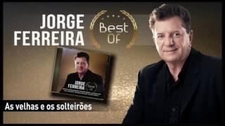 Jorge Ferreira - As velhas e os solteirões