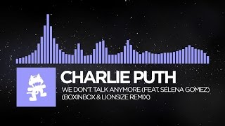 [Future Bass] - Charlie Puth - We Don't Talk Anymore (ft. Selena Gomez) (BOXINBOX & LIONSIZE Remix)