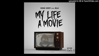 King Vory feat Blu - My Life A Movie (Prod by DunDeal)