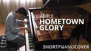 Short Piano Cover: Hometown Glory - Adele