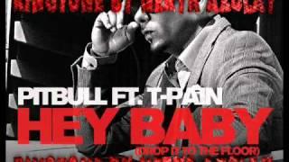 Pitbull - Hey Baby (Drop It To The Floor) ft. t-pain - Ringtone