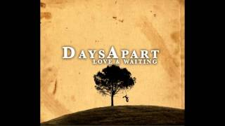 The Best Has Yet to Come - DaysApart