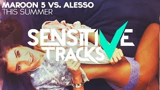 Maroon 5 - This Summer's Gonna Hurt Like A Motherf****r (Alesso Remix)