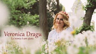 Veronica Dragu - La inima t-am ajuns