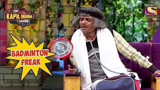Gulati Is A Badminton Freak - The Kapil Sharma Show