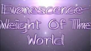 Evanescence- Weight Of The World lyrics