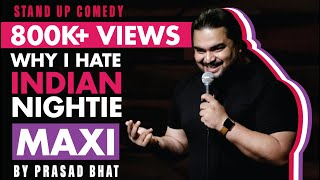 Indian Nightie | Stand up Comedy by Prasad Bhat