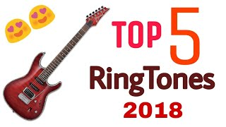 Top 5 Best Ringtones || 2018 || 😍😍