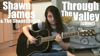 Through The Valley - Shawn James & The Shapeshifters (Cover)
