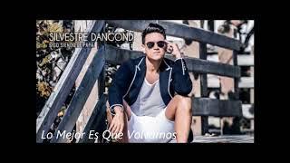 Silvestre Dangond - Lo Mejor Es Que Volvamos (Autor:Diego Daza)
