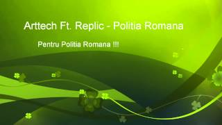 Art'tech Ft. Replic - Politia Romana
