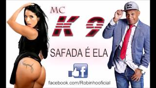 MC K9   Safada é Ela LANÇAMENTO 2015 DJ DN DE CAXIAS