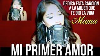 Mi Primer Amor- GRUPO PESADO- Alexia Romero Cover