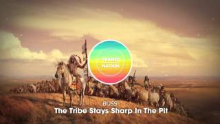 BLiSS - The Tribe Stays Sharp In The Pit