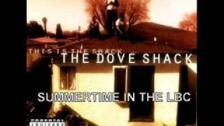 The Dove Shack - Summertime in the LBC