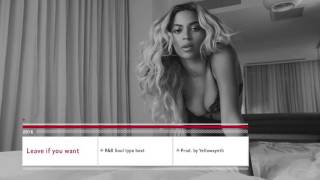 SOLD* Beyonce feat. Solange, D'Angelo type beat - Leave if you want New* 2016