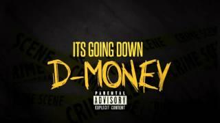 D -Money - Its Going Down