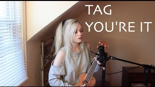 Tag, You're It - Melanie Martinez (Holly Henry Cover)
