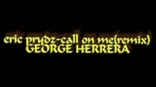 david guetta & eric prydz-call on me( remix george herrera)