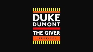 Duke Dumont – The Giver (Reprise) (iTunes)