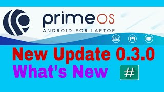 Prime Os for Pc New update 0.3.0, What's New ! Root,sleep,Mount NTFS and More