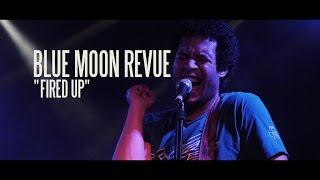 """Blue Moon Revue - """"Fired Up"""" (MonkeyEatsMonkey - Live.Music.Video)"""