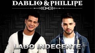 Dablio e Phillipe - Lado Indecente (Lançamento TOP Sertanejo 2014 - Oficial)