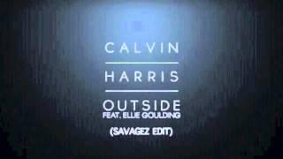 Calvin Harris feat. Ellie Goulding - Outside (Savagez Edit)