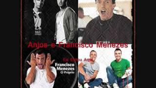 Anjos e Francisco Menezes - Eu Estou Aqui