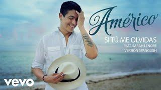 Américo - Si tu me olvidas ft. Sarah Lenore