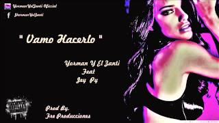 Vamo Hacerlo - Yorman Y El Zanti Feat Jey Py ( Frc Producciones ) REGGAETON 2015