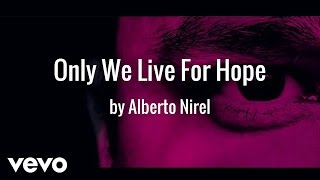Alberto Nirel - Only We Live For Hope (AUDIO)