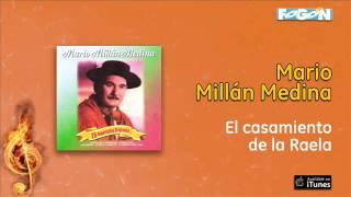 Mario Millán Media - El casamiento de la Raela