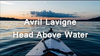 Head Above Water - Avril Lavigne | Lirik Lagu & Terjemahan