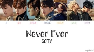 GOT7 - Never Ever (Color Coded Han/Rom/Eng Lyrics)