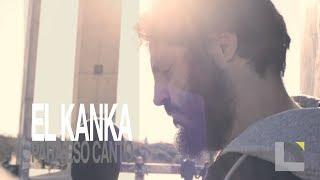 El Kanka - Para eso canto