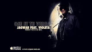 Jagwar Feat. Violeta - Ose Et Tu Verras
