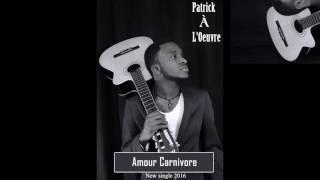 Patrick à l'Oeuvre (Official Audio new 2016)By Grâce Mombotch